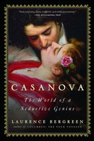 Casanova: The World of a Seductive Genius - Laurence Bergreen