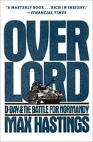 Overlord - Max Hastings
