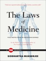The Laws of Medicine: Field Notes from an Uncertain Science - Siddhartha Mukherjee