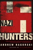 The Nazi Hunters - Andrew Nagorski