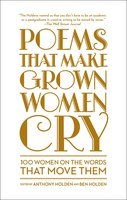 Poems That Make Grown Women Cry - Ben Holden, Anthony Holden