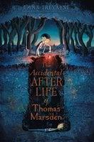 The Accidental Afterlife of Thomas Marsden - Emma Trevayne