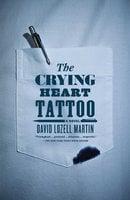 The Crying Heart Tattoo - David Lozell Martin