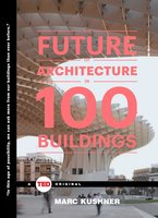 The Future of Architecture in 100 Buildings - Marc Kushner