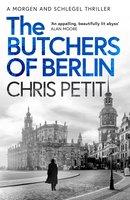 The Butchers of Berlin - Chris Petit