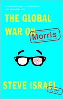 The Global War on Morris - Steve Israel