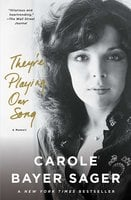 They're Playing Our Song: A Memoir - Carole Bayer Sager