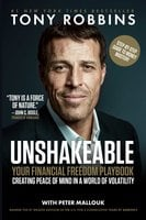 Unshakeable: Your Financial Freedom Playbook - Tony Robbins, Peter Mallouk