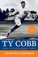 Ty Cobb: A Terrible Beauty - Charles Leerhsen