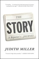 The Story: A Reporter's Journey - Judith Miller