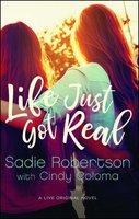 Life Just Got Real - Sadie Robertson