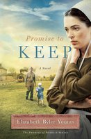Promise to Keep - Elizabeth Byler Younts