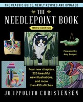 The Needlepoint Book: New, Revised, and Updated Third Edition - Jo Ippolito Christensen