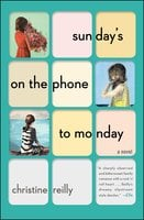 Sunday's on the Phone to Monday - Christine Reilly