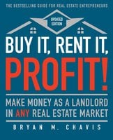 Buy It, Rent It, Profit! (Updated Edition) - Bryan M. Chavis
