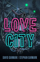 Love City - David Garmark,Stephan Garmark