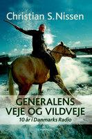 Generalens veje og vildveje - Christian S. Nissen