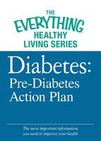 Diabetes: Pre-Diabetes Action Plan - Adams Media