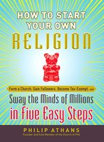 How to Start Your Own Religion - Philip Athans