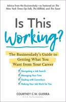 Is This Working?: The Businesslady's Guide to Getting What You Want from Your Career - Courtney C.W. Guerra