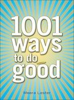 1001 Ways to Do Good - Meera Lester