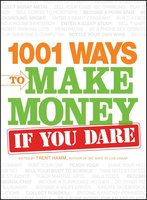 1001 Ways to Make Money If You Dare - Trent Hamm