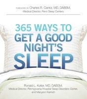 365 Ways to Get a Good Night's Sleep - Maryann Karinch, Ronald L Kotler