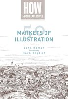 50 Markets of Illustration: A Showcase of Contemporary Illustrators - John Roman