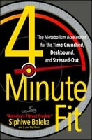 4-Minute Fit: The Metabolism Accelerator for the Time Crunched, Deskbound, and Stressed-Out - Siphiwe Baleka, Jon Wertheim