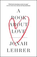 A Book About Love - Jonah Lehrer