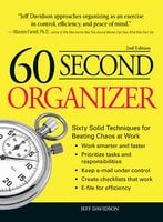 60 Second Organizer: Sixty Solid Techniques for Beating Chaos at Work - Jeff Davidson