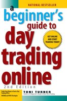 A Beginner's Guide To Day Trading Online 2nd Edition - Toni Turner