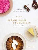 Skønne kager og søde sager - Liv Martine Hansen, Simone Thorup Eriksen