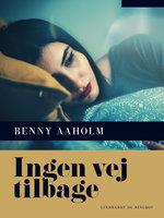 Ingen vej tilbage - Benny Aaholm