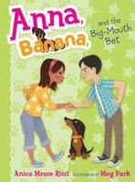 Anna, Banana, and the Big-Mouth Bet - Anica Mrose Rissi