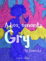 Adios, senorita Gry - Nis Boesdal