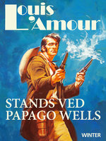 Stands ved Papago Wells - Louis L'Amour