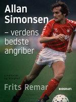 Allan Simonsen – verdens bedste angriber - Frits Remar