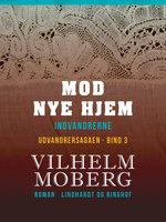 Mod nye hjem - Vilhelm Moberg