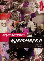 Hjemmefra - Inger Bentzon