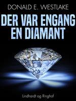 Der var engang en diamant - Donald E. Westlake