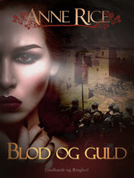 Blod og guld - Anne Rice