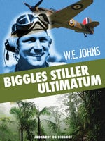 Biggles stiller ultimatum - W.E. Johns