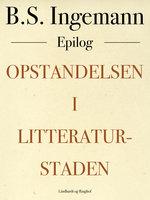 Opstandelsen i Litteraturstaden - B.S. Ingemann