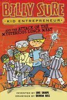 Billy Sure Kid Entrepreneur and the Attack of the Mysterious Lunch Meat - Luke Sharpe