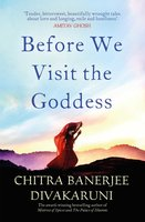 Before We Visit the Goddess - Chitra Banerjee Divakaruni