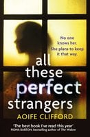 All These Perfect Strangers - Aoife Clifford