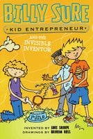Billy Sure Kid Entrepreneur and the Invisible Inventor - Luke Sharpe