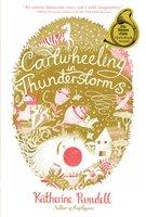 Cartwheeling in Thunderstorms - Katherine Rundell
