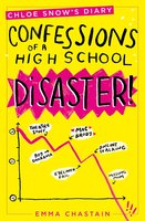 Chloe Snow's Diary: Confessions of a High School Disaster - Emma Chastain